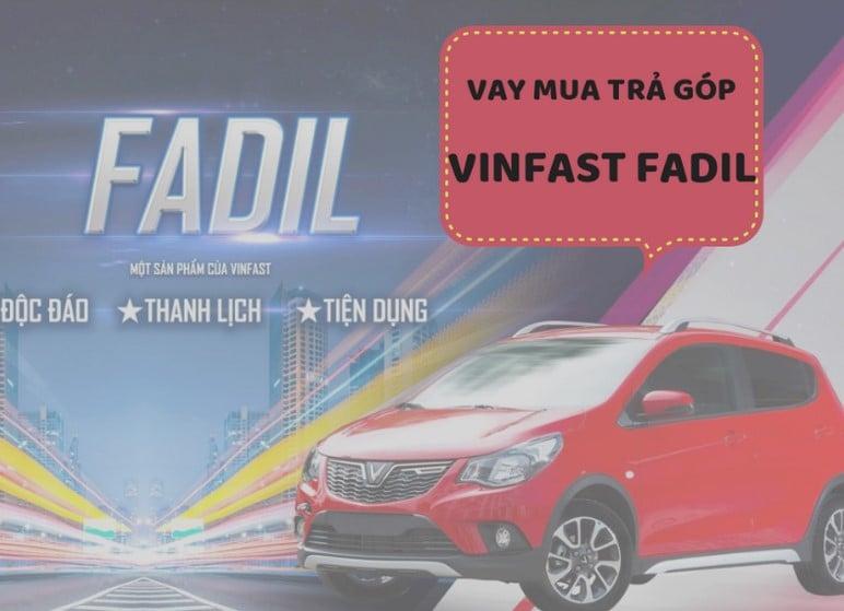Hướng Dẫn Mua Xe VinFast Fadil 2019 Trả Góp
